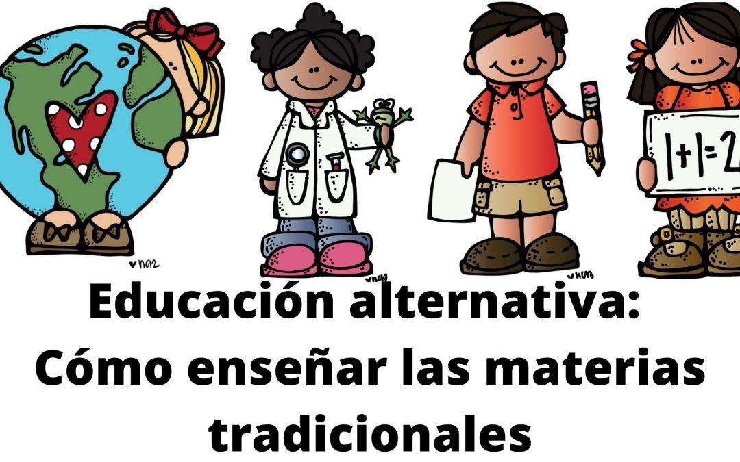 Educación alternativa: cómo enseñar las materias tradicionales